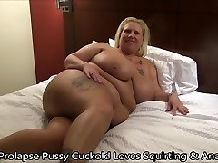 Prolapse Cunny Cuckold Loves Squirting & Anal