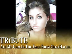 TRiBuTE - All My Cum In The Face From OlgaHache HD