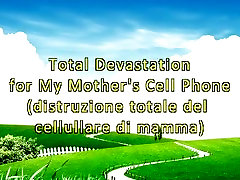 Total Devastation for My Mothers Cell Phone Crushing Fetish