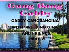 Gabby&039;s Prvo Gangbang VI